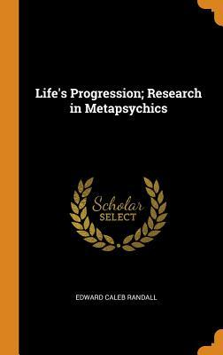 Life's Progression; Research in Metapsychics