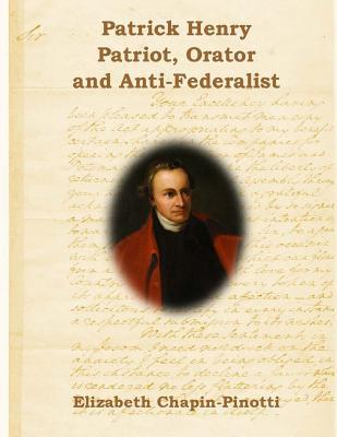 Patrick Henry: Patriot, Orator and Anti-Federalist: Non-Fiction Common Core Readings