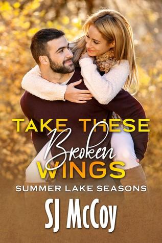 Take These Broken Wings (Summer Lake Seasons, #1)