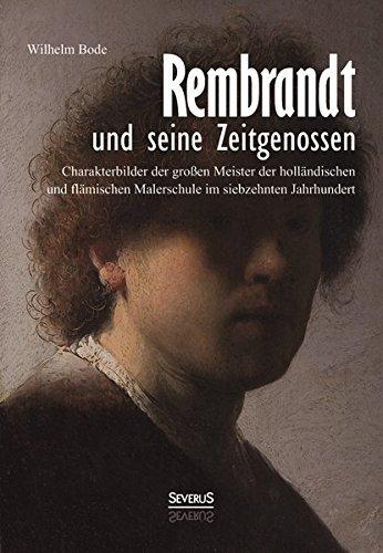 Rembrandt Und Seine Zeitgenossen: Rubens, Van Dyck, Vermeer Und Viele Andere