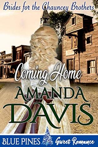 Coming Home (Brides for the Chauncey Brothers Book 4)
