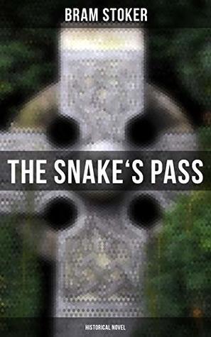 The Snake's Pass: Historical Novel: Historical Novel