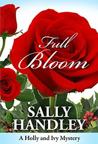 Full Bloom (A Holly and Ivy Mystery Book 3)