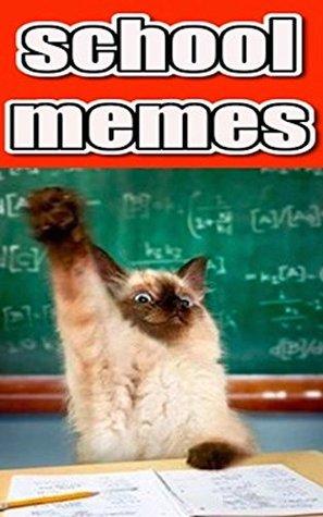 Memes: School Funny Memes: The Dumbest & Silliest Funny School Memes & Fails: School is IN With Funny Memes!!!