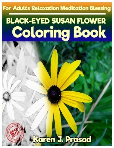 BLACK-EYED SUSAN FLOWER Coloring book for Adults Relaxation Meditation Blessing: Sketches Coloring Book Grayscale pictures