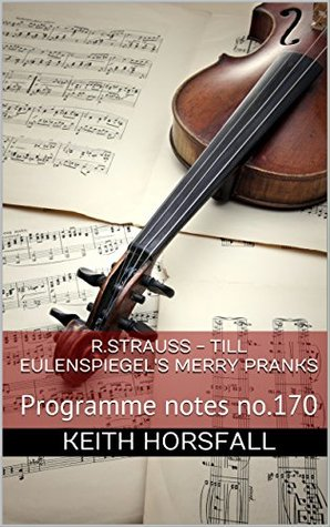 Strauss, R. - Till Eulenspiegel's Merry Pranks: Programme notes no.170 (Classical Music Programme Notes)