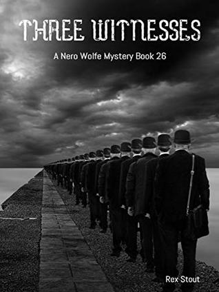 Three Witnesses (A Nero Wolfe Mystery Book 26)