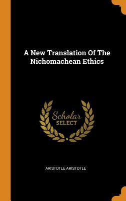 A New Translation of the Nichomachean Ethics
