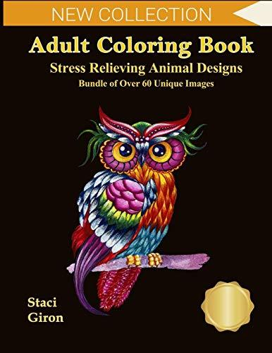 Adult Coloring Book : Stress Relieving Animal Designs: Bundle of Over 60 Unique Designs - Featuring Animals, Reptiles | with Mandalas, Flowers and Paisley Patterns