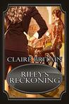 Riley's Reckoning by Claire Britain