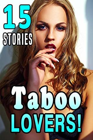 Taboo Lovers! Stories Collection of Naughty Fun!