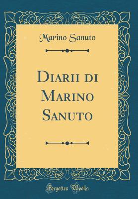 Diarii Di Marino Sanuto