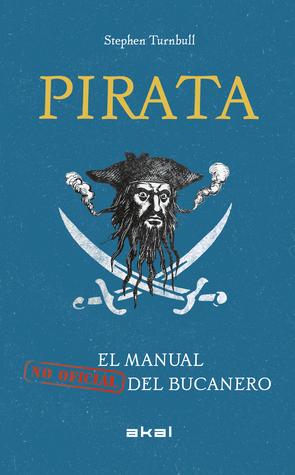 Pirata. El manual no oficial del bucanero