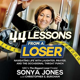 44 Lessons from a Loser: Navigating Life through Laughter, Prayer and the Occasional Throat Punch