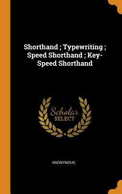 Shorthand; Typewriting; Speed Shorthand; Key-Speed Shorthand