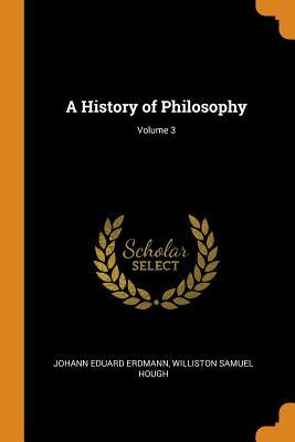 A History of Philosophy; Volume 3