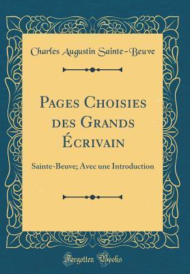 Pages Choisies Des Grands �crivain: Sainte-Beuve; Avec Une Introduction