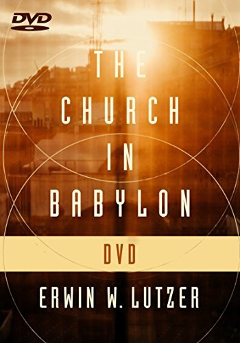 The Church in Babylon DVD: Heeding the Call to Be a Light in the Darkness
