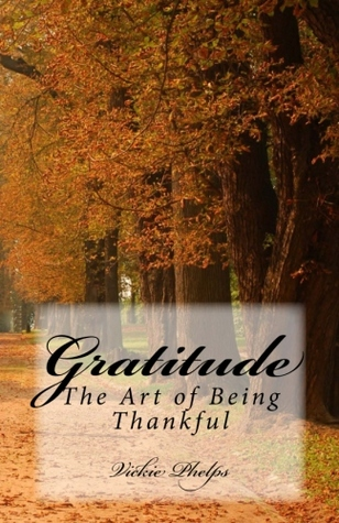 Gratitude: The Art of Being Thankful