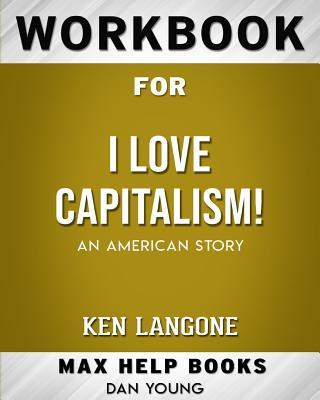 Workbook for I Love Capitalism!: An American Story (Max-Help Books)