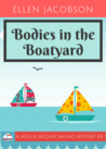 Bodies in the Boatyard (A Mollie McGhie Cozy Sailing Mystery #2)