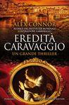 Eredità Caravaggio by Alex Connor