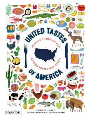 United Tastes of America: An Atlas of Food Facts Recipes from Every State!