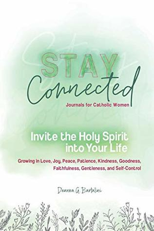 Invite the Holy Spirit Into Your Life: Growing in Love, Joy, Peace, Patience, Kindness, Goodness, Faithfulness, Gentleness, and Self-Control