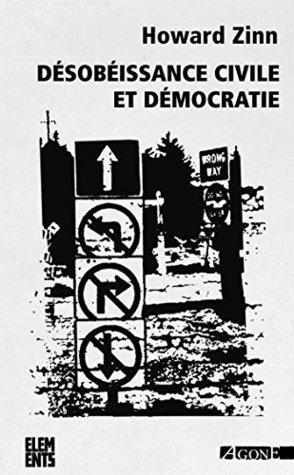 Désobéissance civile et démocratie: Sur la justice et la guerre