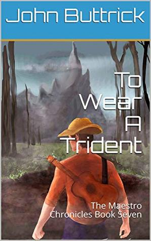 To Wear A Trident: The Maestro Chronicles Book Seven