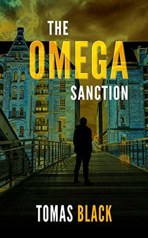 The Omega Sanction: A mystery thriller with more twists than the London Underground