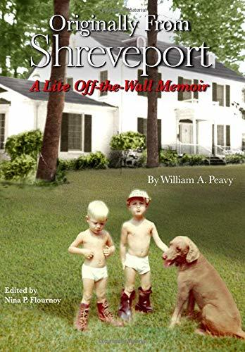 Originally From Shreveport: A Lite Off-the-Wall Memoir