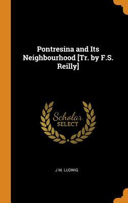Pontresina and Its Neighbourhood [tr. by F.S. Reilly]