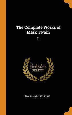 The Complete Works of Mark Twain: 21