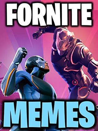 Memes Funny Fortnite Memes 2018 Best Collection Of Fortnite