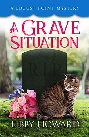A Grave Situation (Locust Point Mystery Book 7)
