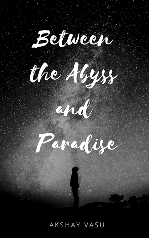 Between the Abyss and Paradise