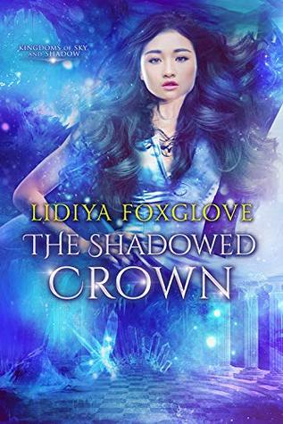 The Shadowed Crown by Lidiya Foxglove