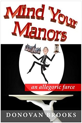 Mind Your Manors: an allegoric farce