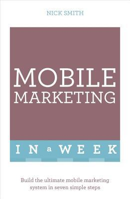 Successful Mobile Marketing in a Week