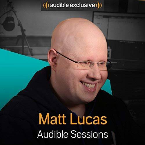 Matt Lucas: Audible Sessions: FREE Exclusive Interview