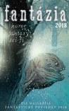 Fantázia 2018 (sci-fi, fantasy, horor)