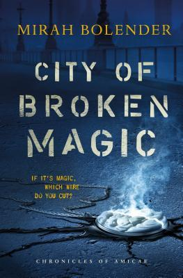 City of Broken Magic (Chronicles of Amicae  #1)