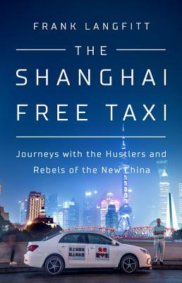 The Shanghai Free Taxi by Frank Langfitt