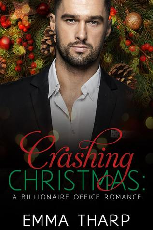 Crashing Christmas: A Billionaire Office Romance