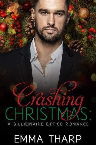 Crashing Christmas: A Billionaire Office Romance