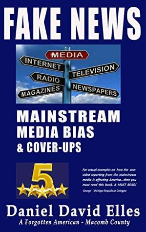 FAKE NEWS: Mainstream Media Bias & Cover-ups