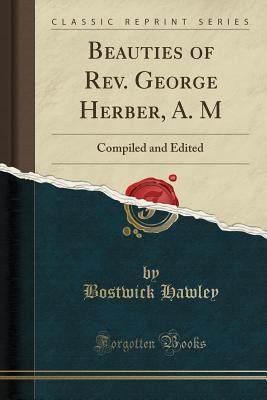 Beauties of Rev. George Herber, A. M: Compiled and Edited