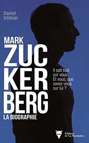 Mark Zuckerberg - La biographie (NON FICTION)