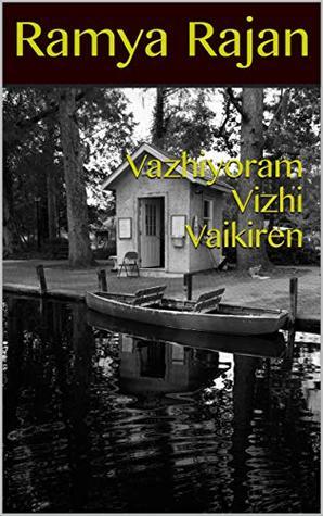Vazhiyoram Vizhi Vaikiren (tamil novels)